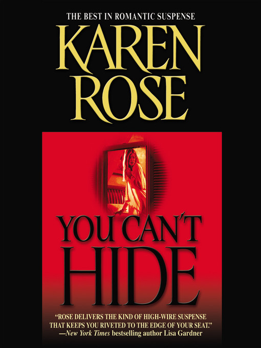Title details for You Can't Hide by Karen Rose - Available