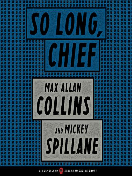 Title details for So Long, Chief by Max Allan Collins - Wait list