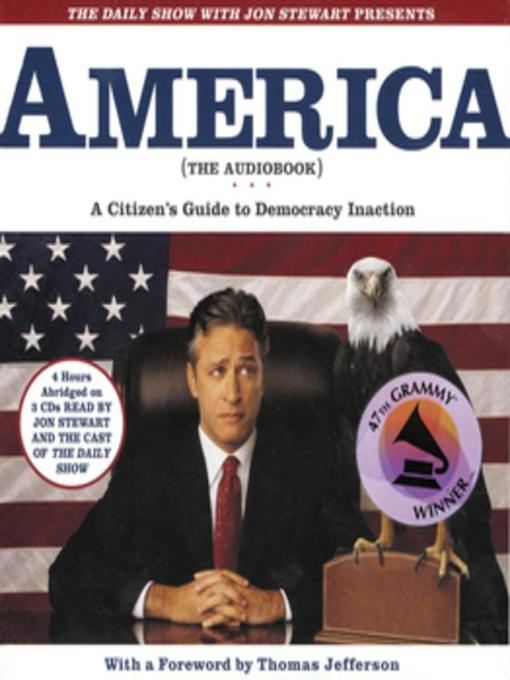 Title details for The Daily Show with Jon Stewart Presents America (The Audiobook) by Jon Stewart - Available