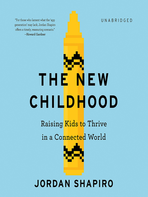 Title details for The New Childhood by Jordan Shapiro - Available