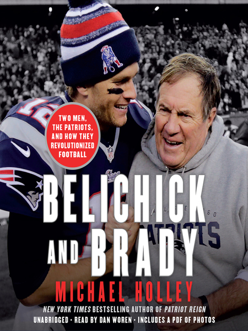 Title details for Belichick and Brady by Michael Holley - Wait list