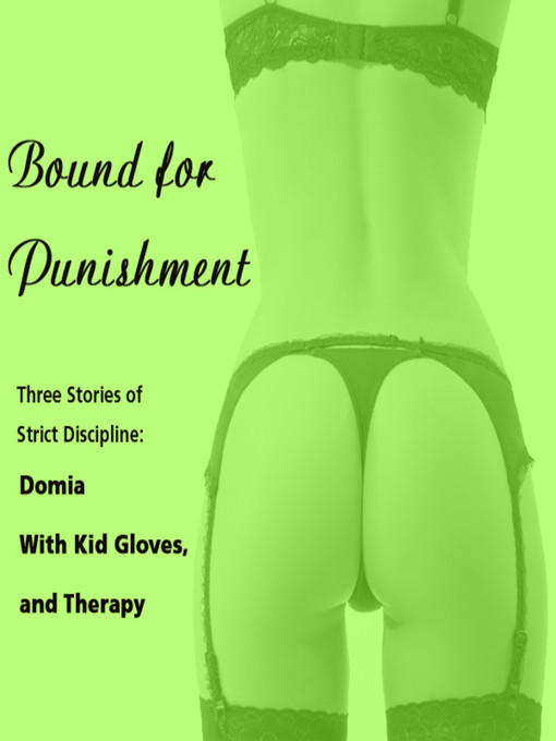 Title details for Bound for Punishment--Three Stories of Strict Discipline by Susan Swann - Available