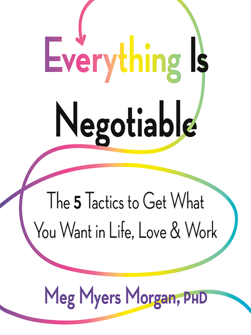 Title details for Everything Is Negotiable by Meg Myers Morgan - Available
