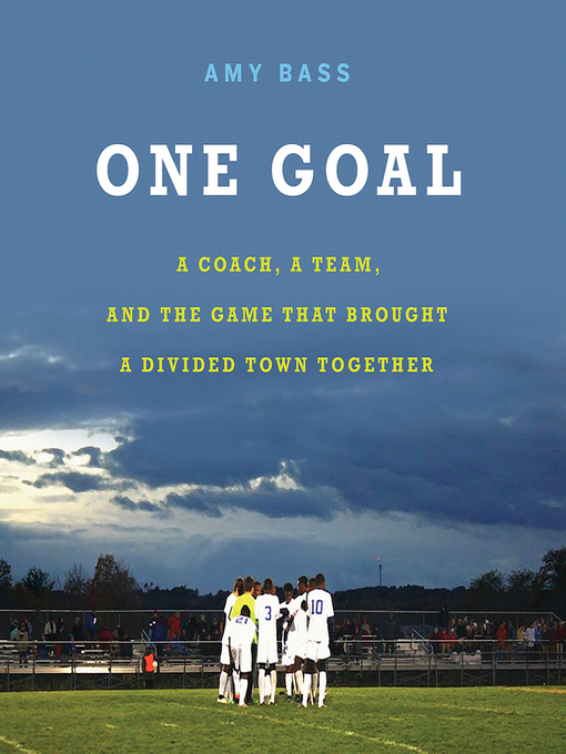 Title details for One Goal by Amy Bass - Wait list
