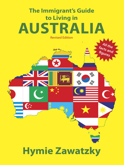 Title details for The Immigrant's Guide to Living in Australia by Hymie Zawatzkty - Available
