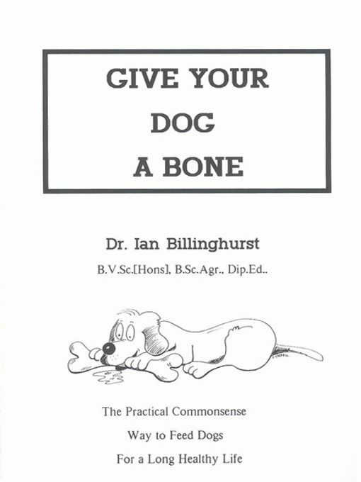 Title details for Give Your Dog a Bone by Ian Billinghurst - Available