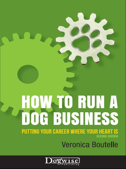 Title details for How to Run a Dog Business by Veronica Boutelle - Available