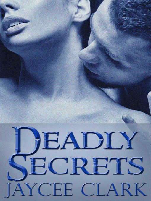 Title details for Deadly Secrets by Jaycee Clark - Available