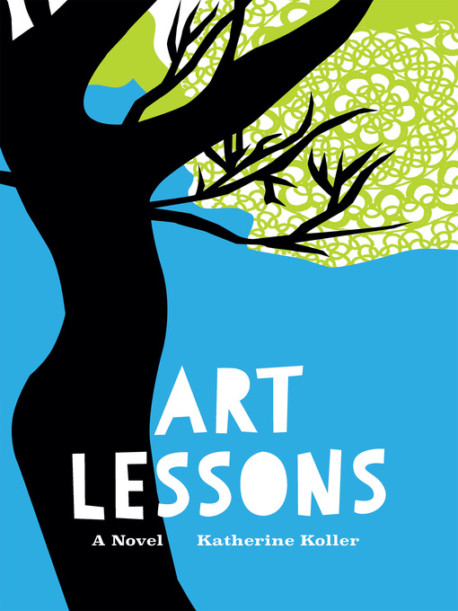 Title details for Art Lessons by Katherine Koller - Available