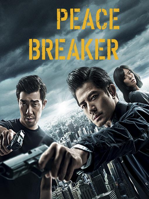 Title details for Peace Breaker by Aaron Kwok - Wait list