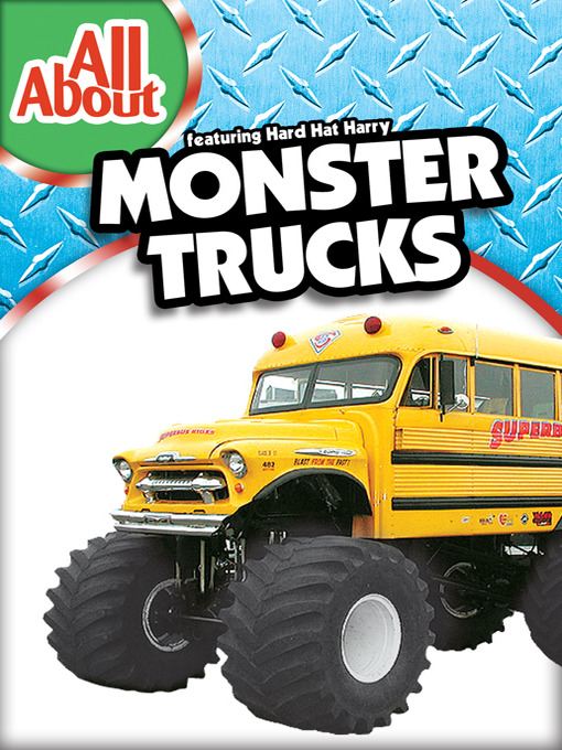 All About Trucks >> All About Monster Trucks Seminole County Public Library System
