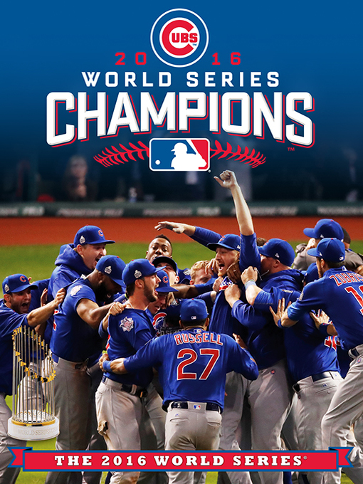 Title details for 2016 World Series Champions: Chicago Cubs by Kris Bryant - Available