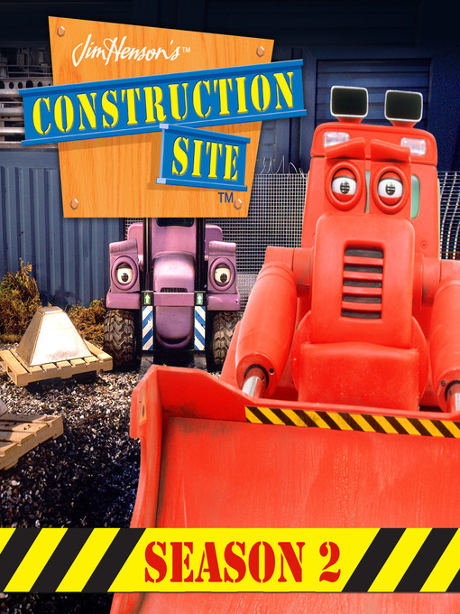 Title details for Construction Site, Season 2, Episode 9 by         Jim Henson - Available