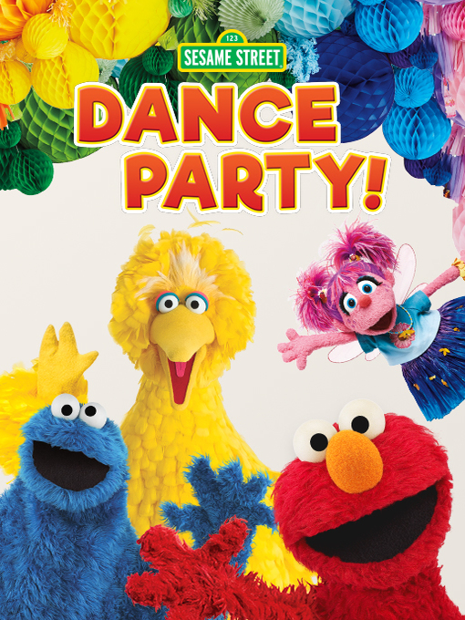 Title details for Sesame Street: Dance Party! by Ryan Dillon - Available