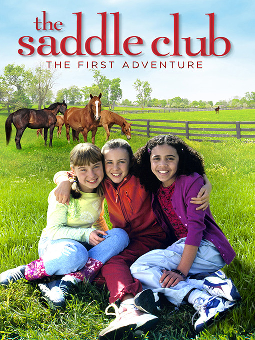 Title details for The Saddle Club: The First Adventure by Chris Martin-Jones - Available