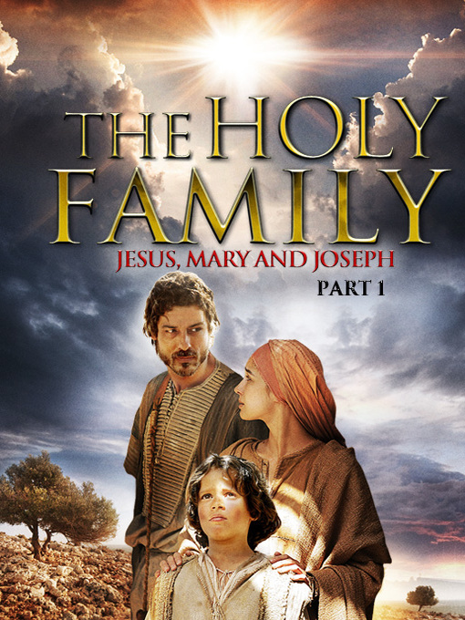 Title details for The Holy Family: Jesus, Mary and Joseph: Part 1 by Raffaele Mertes - Available