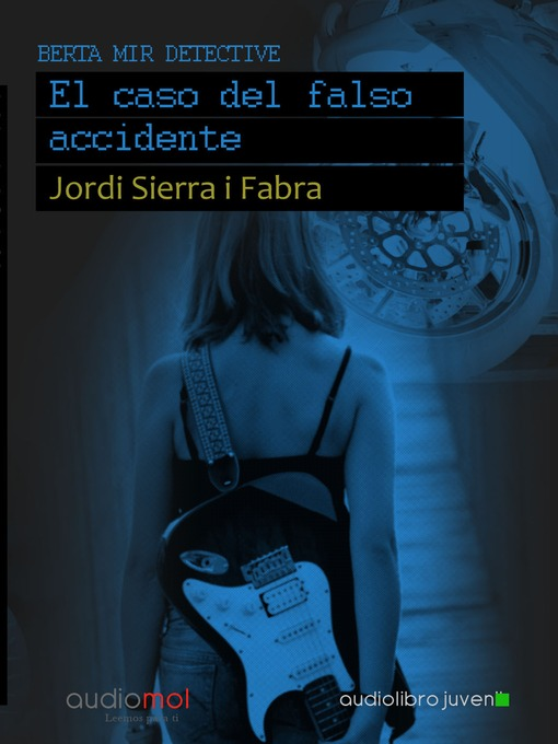 Title details for Berta Mir: El caso del falso accidente by Jordi Sierra i Fabra - Available