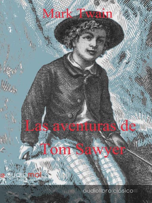 Detalles del título Las aventuras de Tom Sawyer de Mark Twain - Lista de espera