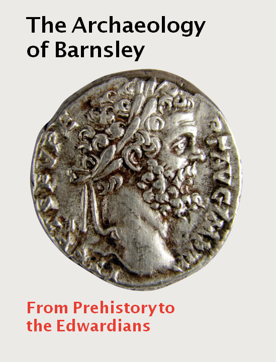 Title details for The Archaeology of Barnsley by Dr. Vicky Crewe - University of Sheffield - Available