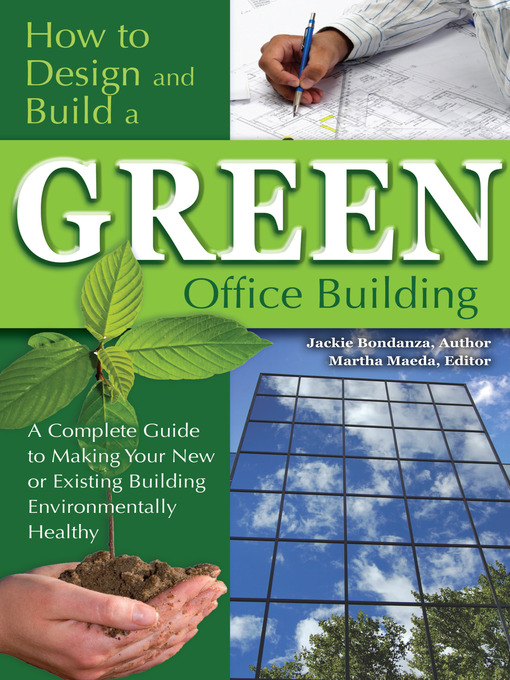 Title details for How to Design and Build a Green Office Building by Jackie Bondanza - Available