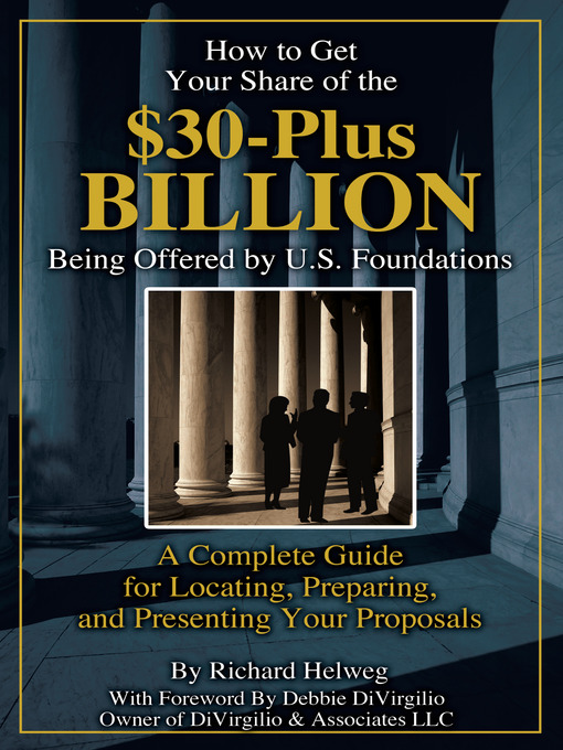 Title details for How to Get Your Share of the $30-Plus Billion Being Offered by the U. S. Foundations by Richard Helweg - Available