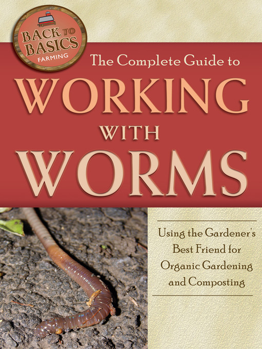 Title details for The Complete Guide to Working with Worms by Wendy Vincent - Available