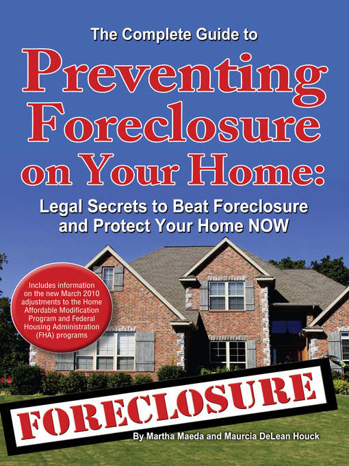Title details for The Complete Guide to Preventing Foreclosure on Your Home by Martha Maeda - Available