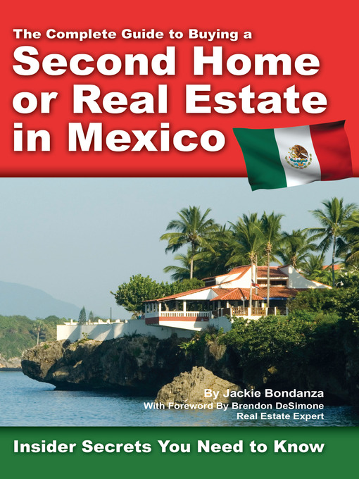Title details for The Complete Guide to Buying a Second Home or Real Estate in Mexico by Jackie Bondanza - Available
