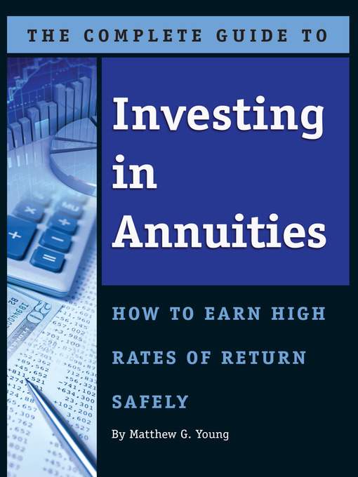 Title details for The Complete Guide to Investing in Annuities by Matthew G. Young - Available