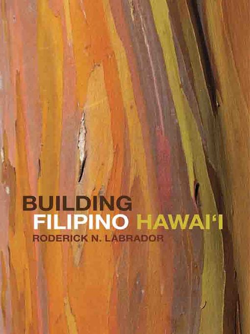 Title details for Building Filipino Hawai'i by Roderick Labrador - Available