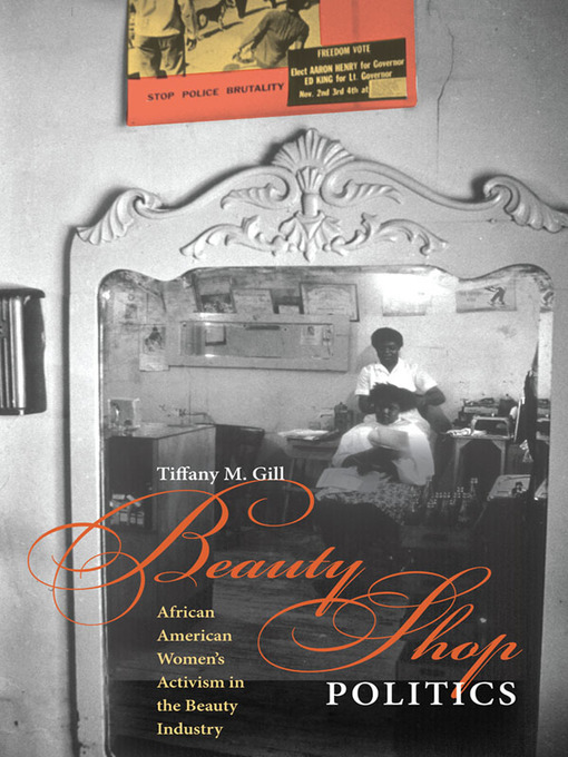 Title details for Beauty Shop Politics by Tiffany M. Gill - Available