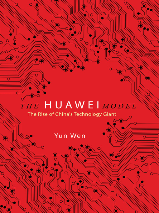 Title details for The Huawei Model by Yun Wen - Available