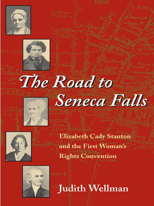 Title details for The Road to Seneca Falls by Judith Wellman - Available