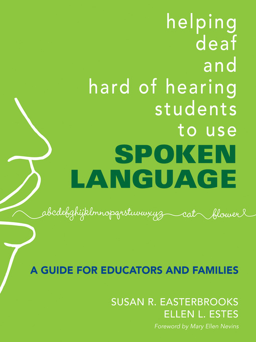 Title details for Helping Deaf and Hard of Hearing Students to Use Spoken Language by Susan R. Easterbrooks - Available