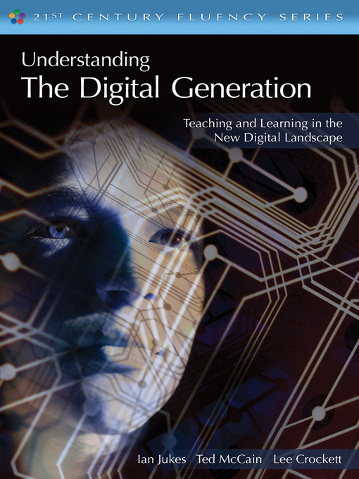 Title details for Understanding the Digital Generation by Ian Jukes - Available