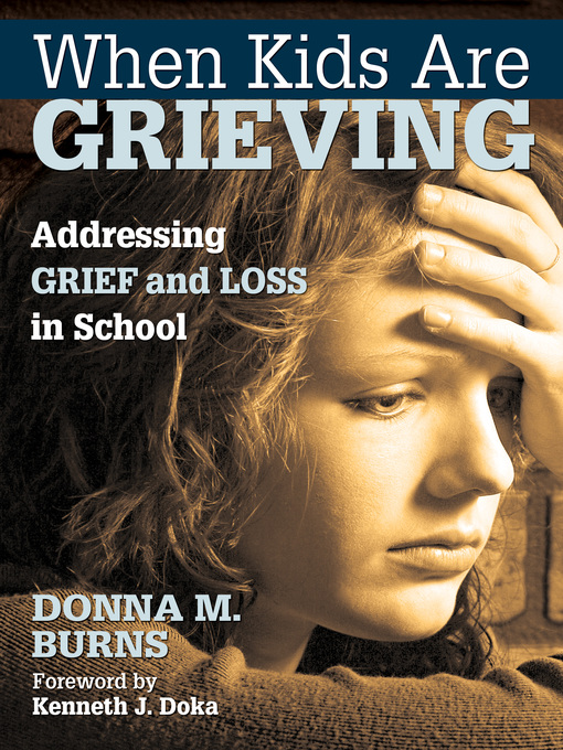 Title details for When Kids Are Grieving by Donna M. Burns - Available