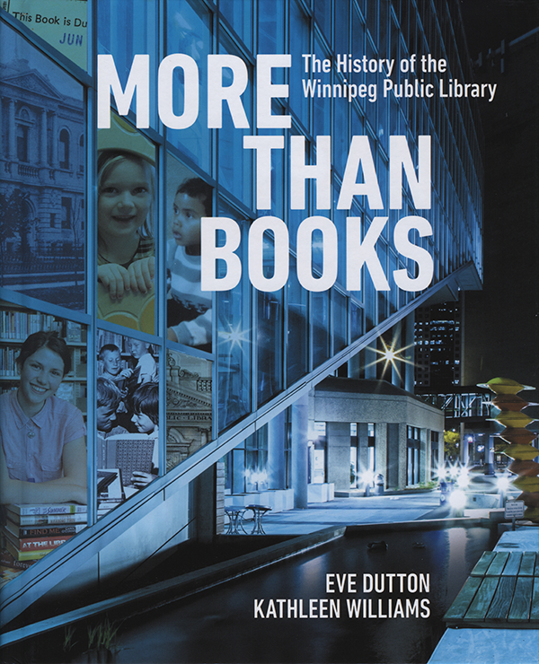 Title details for More than books: the history of the Winnipeg Public Library by Eve Dutton - Available