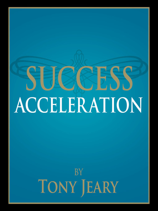 Title details for Success Acceleration by Tony Jeary - Available