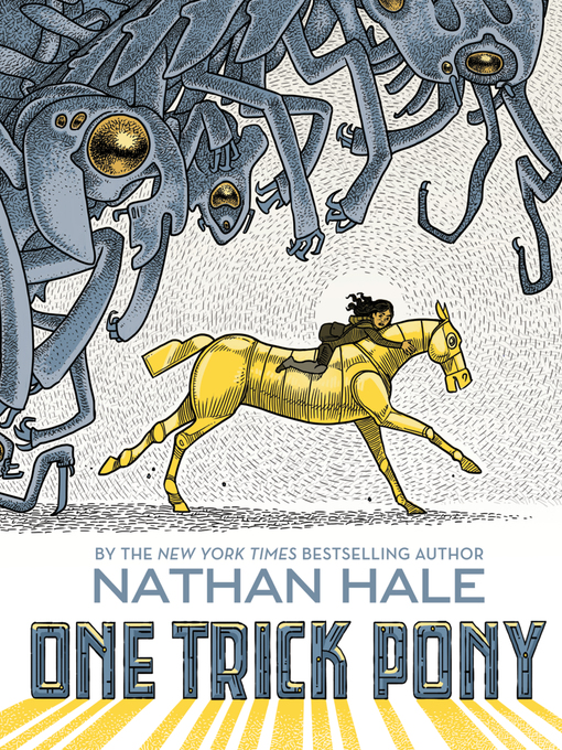 Title details for One Trick Pony by Nathan Hale - Available