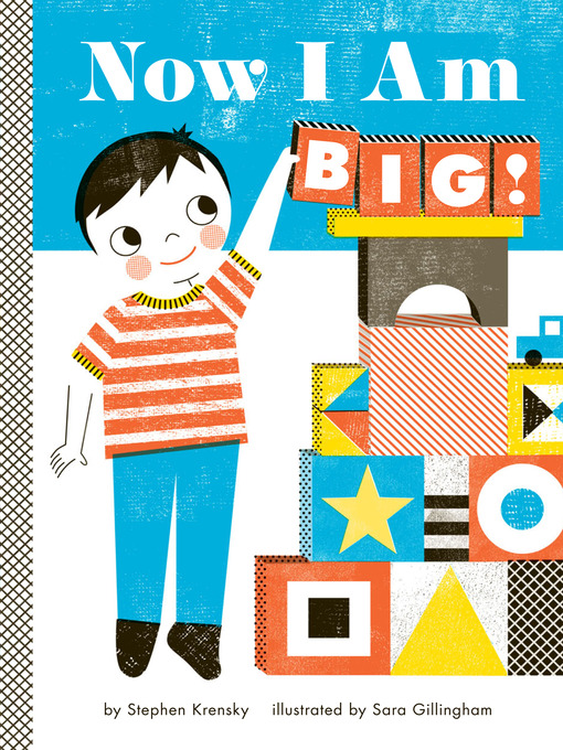 Title details for Now I Am Big! by Stephen Krensky - Available