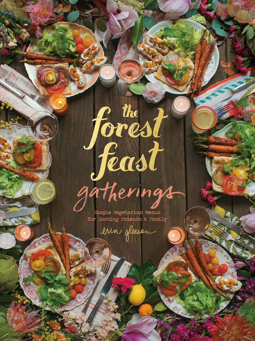 Title details for The Forest Feast Gatherings by Erin Gleeson - Available