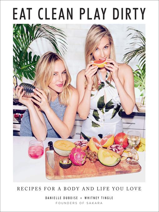 Title details for Eat Clean, Play Dirty by Danielle Duboise - Wait list