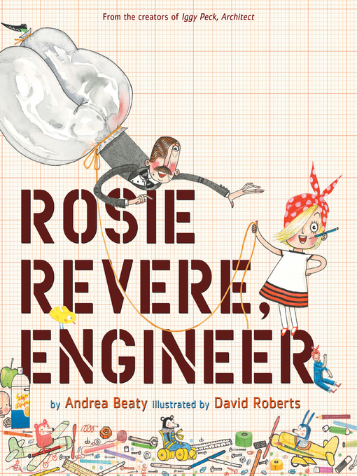 Title details for Rosie Revere, Engineer by Andrea Beaty - Wait list