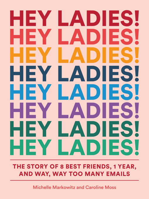 Title details for Hey Ladies! by Michelle Markowitz - Available