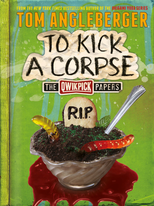 Title details for To Kick a Corpse by Tom Angleberger - Available
