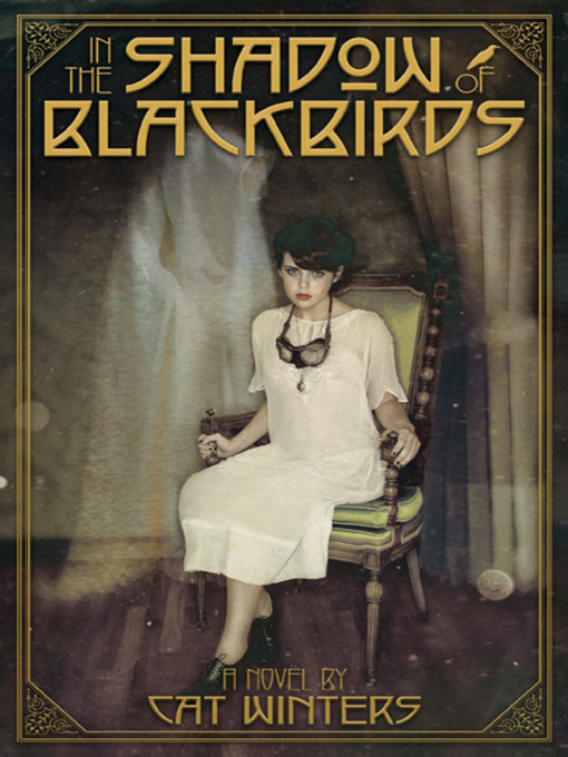 Title details for In the Shadow of Blackbirds by Cat Winters - Available