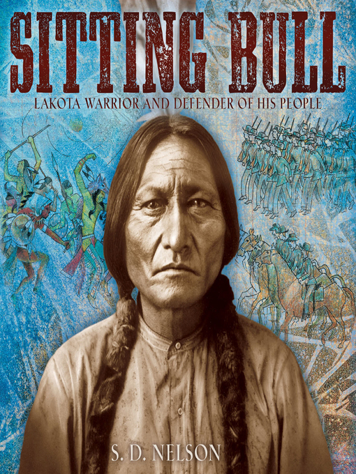 Title details for Sitting Bull by S. D. Nelson - Wait list
