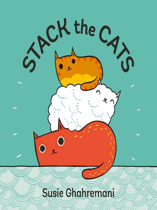 Title details for Stack the Cats by Susie Ghahremani - Available