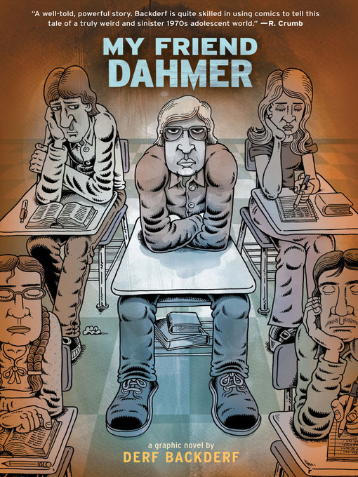 Title details for My Friend Dahmer by Derf Backderf - Available