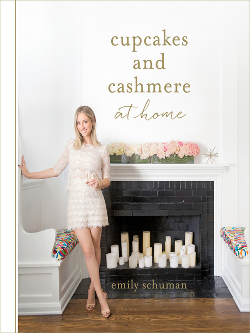 Title details for Cupcakes and Cashmere at Home by Emily Schuman - Available
